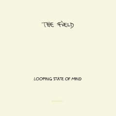 the field, looping state of mind